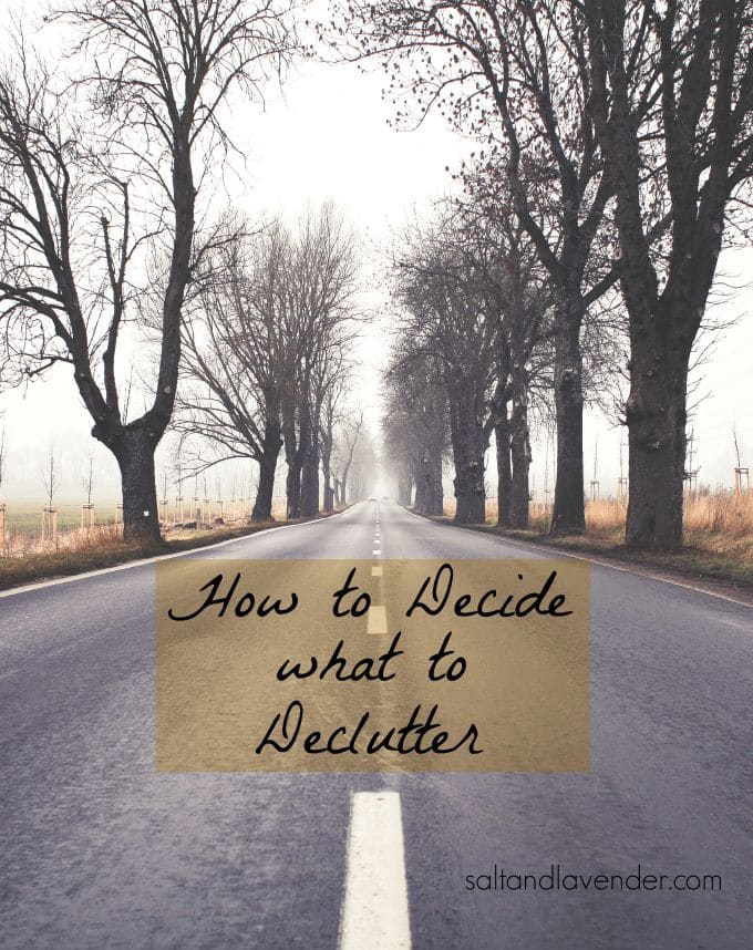 How to Decide what to Declutter - Salt & Lavender