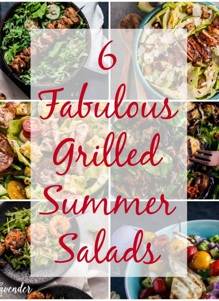 6 Fabulous Grilled Summer Salads | Salt and Lavender
