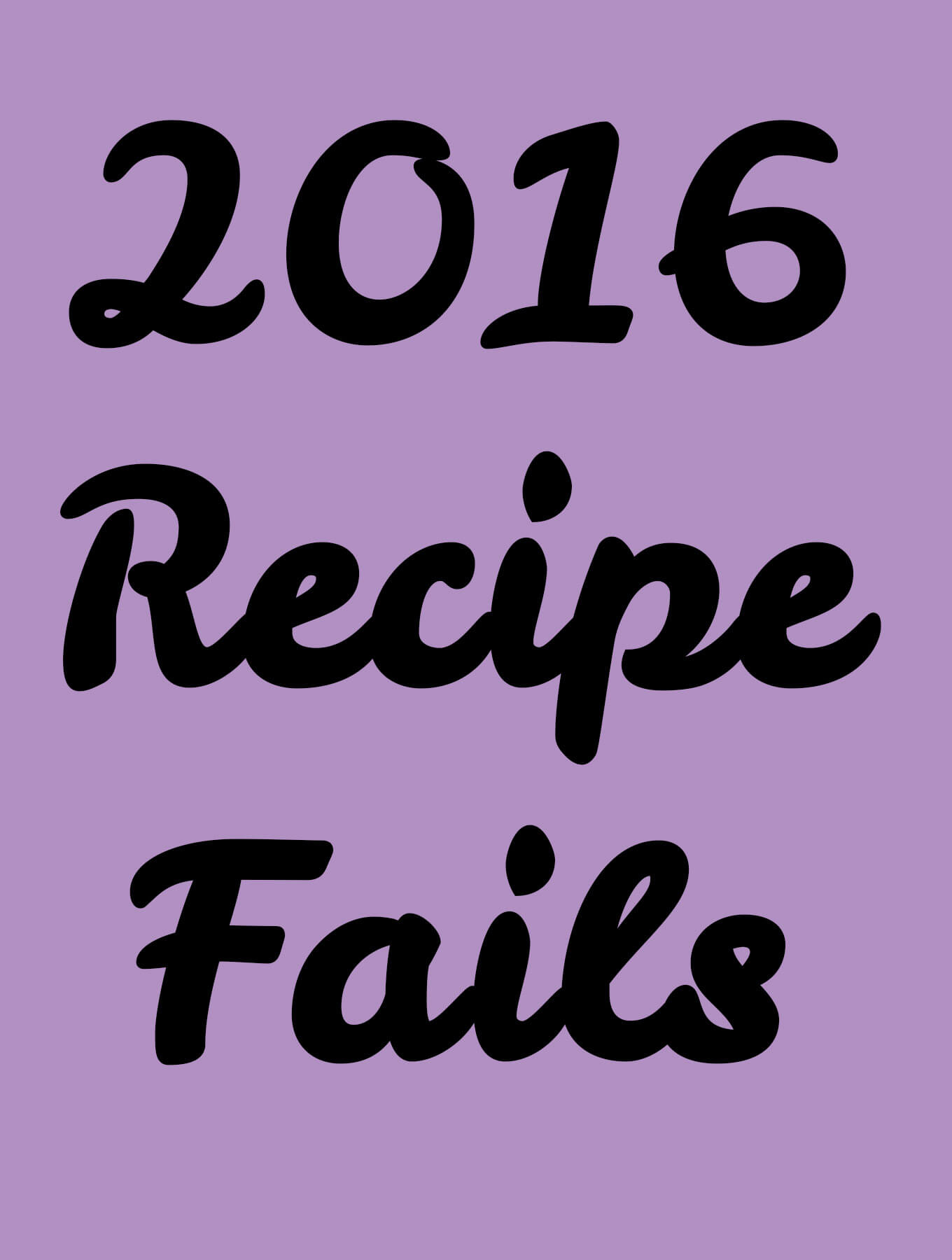 2016 Recipe Fails!