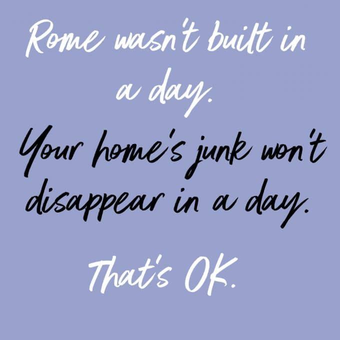 Rome wasn't built in a day. Your home won't be decluttered in a day. That's ok! Find more decluttering motivation on Salt & Lavender.