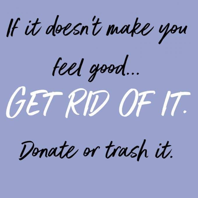 If it doesn't make you feel good... get rid of it. Find more decluttering motivation on Salt & Lavender.